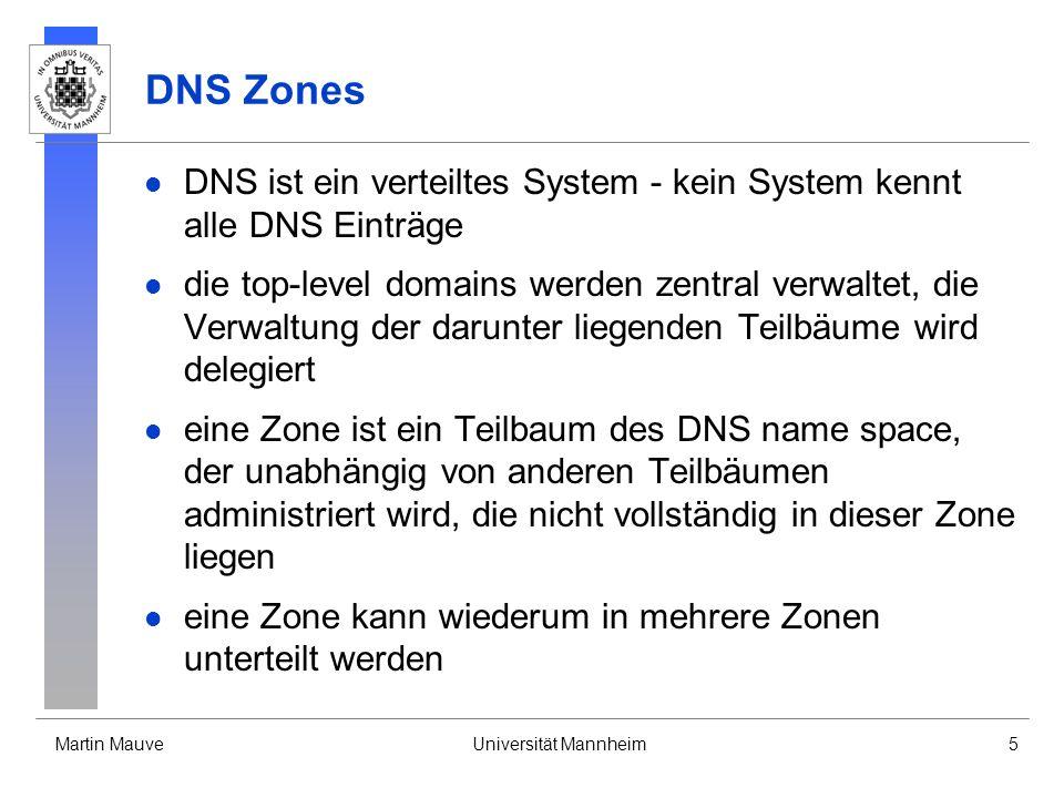 DNS Zones DNS ist ein verteiltes System - kein System kennt alle DNS Einträge.