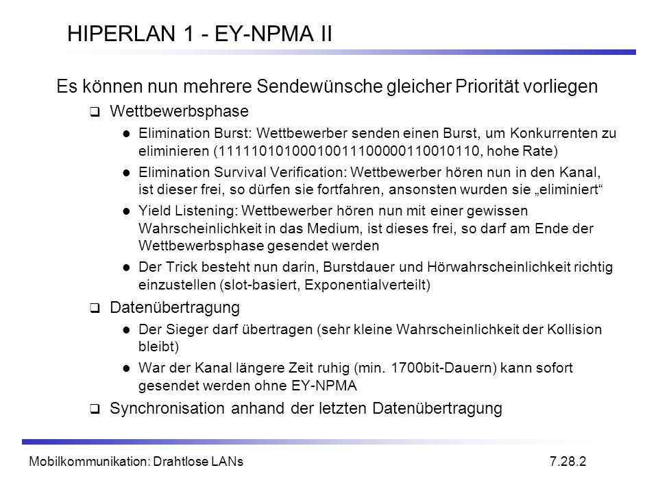 HIPERLAN 1 - EY-NPMA II Es können nun mehrere Sendewünsche gleicher Priorität vorliegen. Wettbewerbsphase.