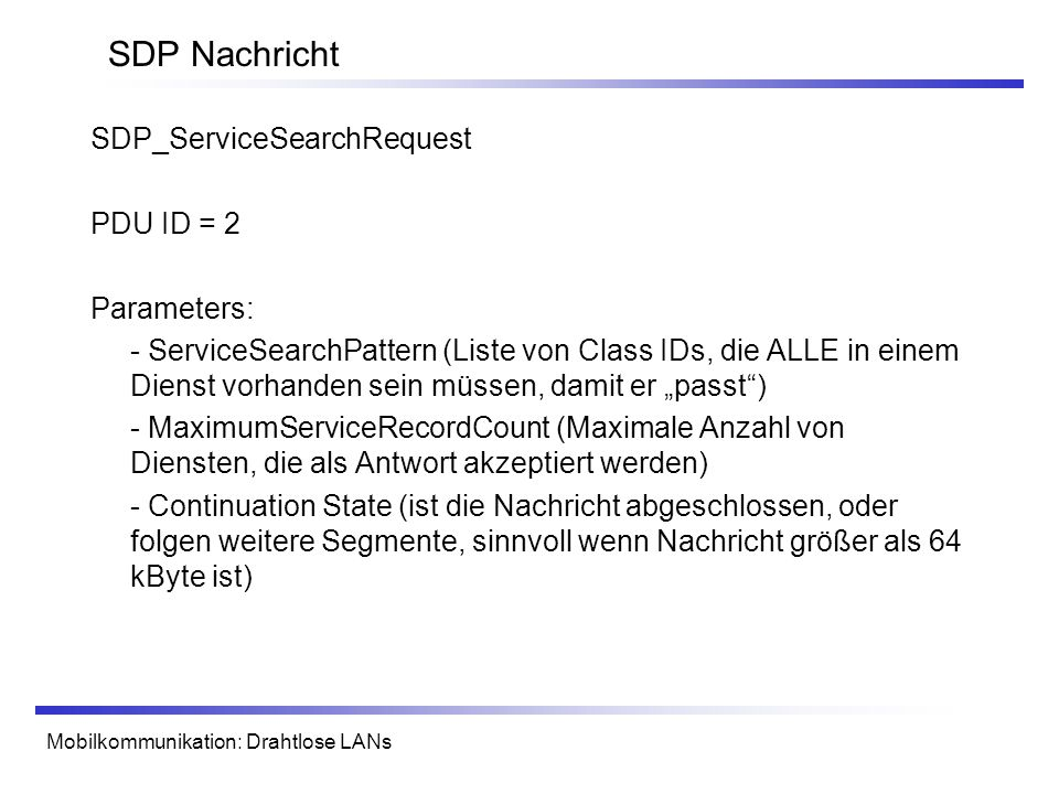 SDP Nachricht SDP_ServiceSearchRequest PDU ID = 2 Parameters: