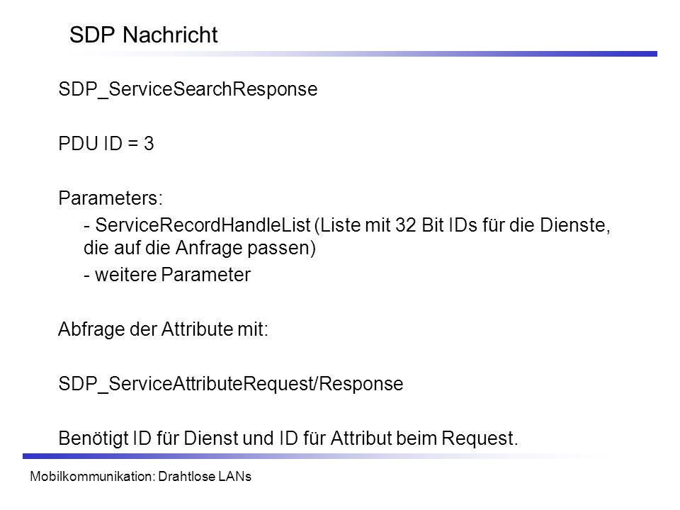 SDP Nachricht SDP_ServiceSearchResponse PDU ID = 3 Parameters: