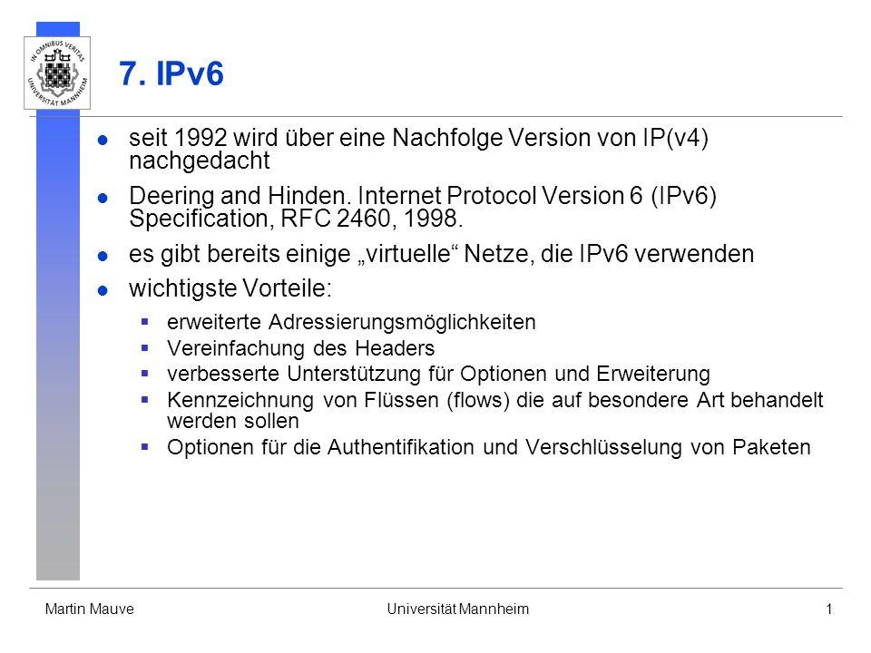 7. IPv6 seit 1992 wird über eine Nachfolge Version von IP(v4) nachgedacht.