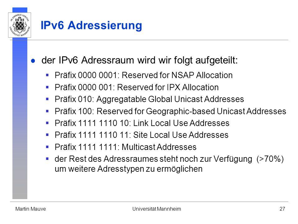 IPv6 Adressierung der IPv6 Adressraum wird wir folgt aufgeteilt: