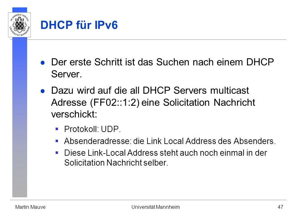 DHCP für IPv6 Der erste Schritt ist das Suchen nach einem DHCP Server.