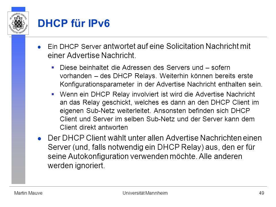 DHCP für IPv6 Ein DHCP Server antwortet auf eine Solicitation Nachricht mit einer Advertise Nachricht.
