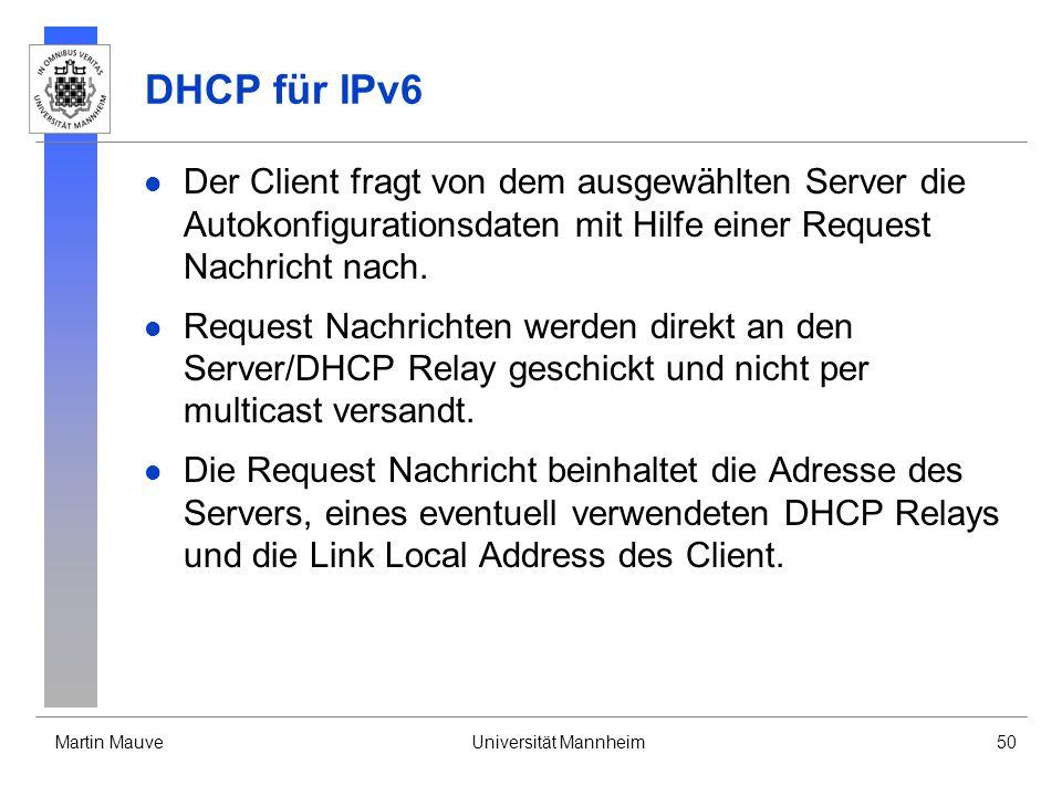DHCP für IPv6 Der Client fragt von dem ausgewählten Server die Autokonfigurationsdaten mit Hilfe einer Request Nachricht nach.