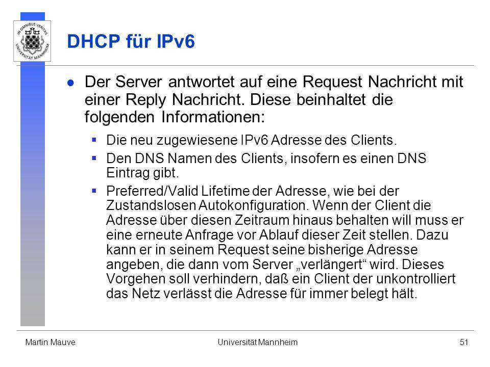 DHCP für IPv6 Der Server antwortet auf eine Request Nachricht mit einer Reply Nachricht. Diese beinhaltet die folgenden Informationen: