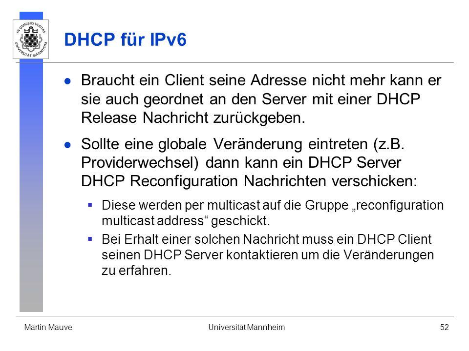 DHCP für IPv6 Braucht ein Client seine Adresse nicht mehr kann er sie auch geordnet an den Server mit einer DHCP Release Nachricht zurückgeben.