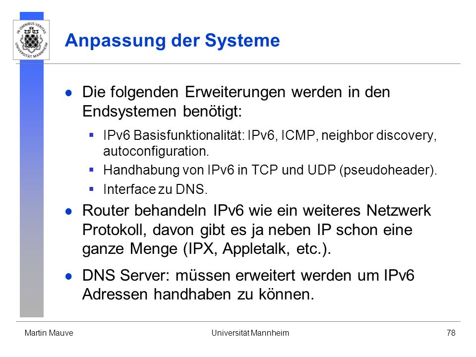 Anpassung der Systeme Die folgenden Erweiterungen werden in den Endsystemen benötigt: