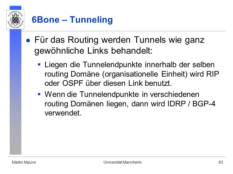 Für das Routing werden Tunnels wie ganz gewöhnliche Links behandelt: