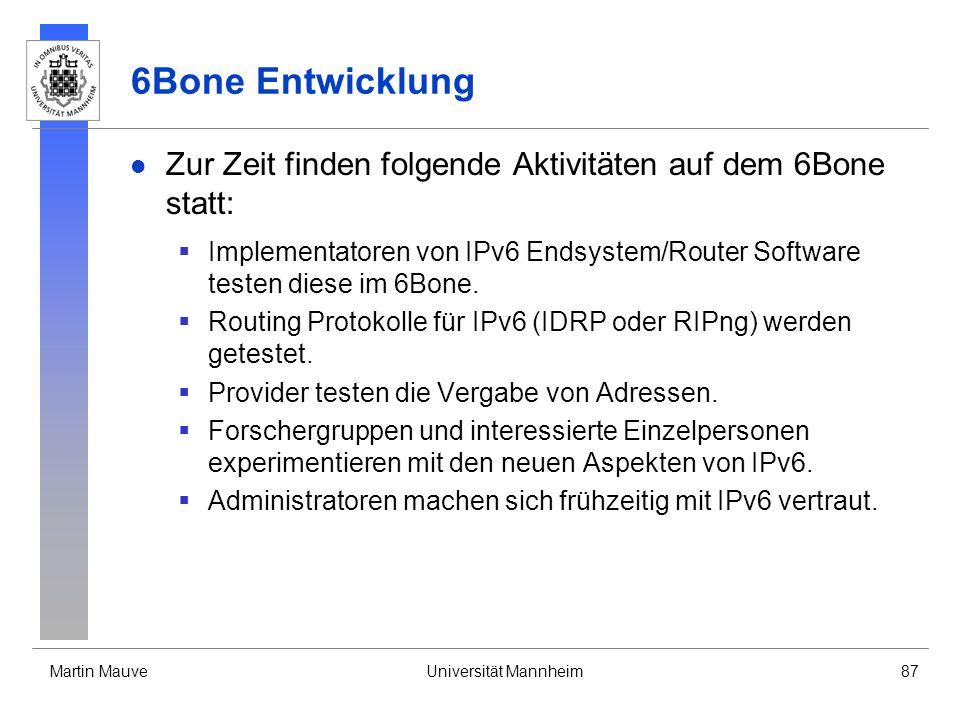 6Bone Entwicklung Zur Zeit finden folgende Aktivitäten auf dem 6Bone statt: