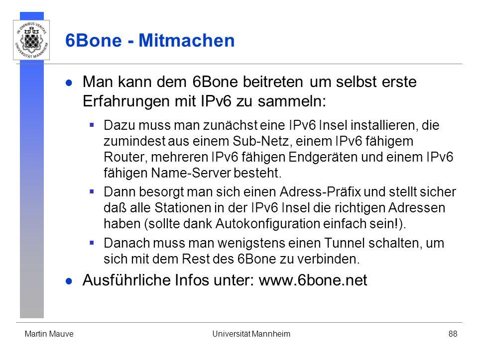 6Bone - Mitmachen Man kann dem 6Bone beitreten um selbst erste Erfahrungen mit IPv6 zu sammeln: