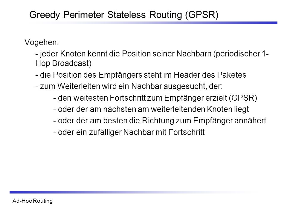 Greedy Perimeter Stateless Routing (GPSR)
