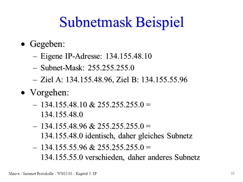 Subnetmask Beispiel Gegeben: Vorgehen: