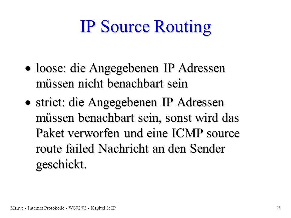 IP Source Routing loose: die Angegebenen IP Adressen müssen nicht benachbart sein.