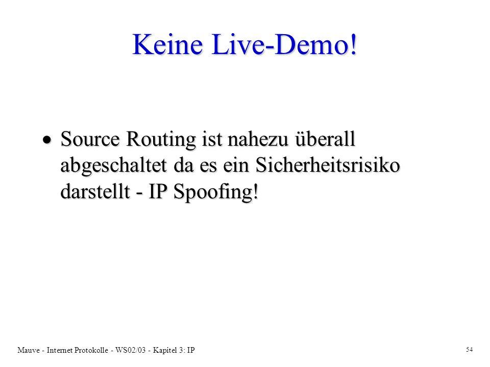 Keine Live-Demo! Source Routing ist nahezu überall abgeschaltet da es ein Sicherheitsrisiko darstellt - IP Spoofing!