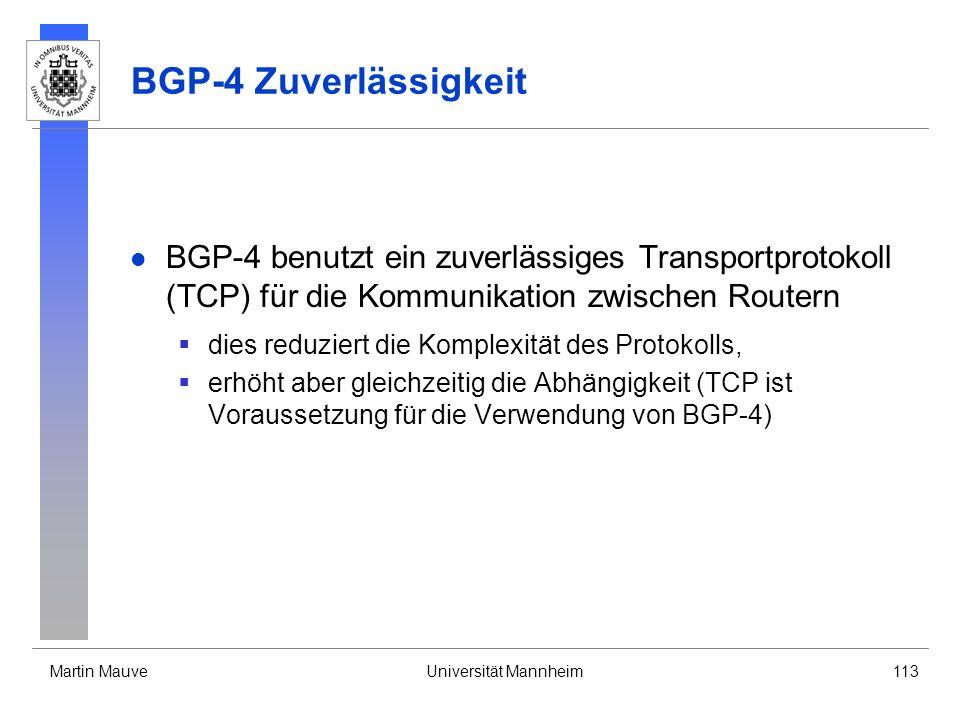 BGP-4 Zuverlässigkeit BGP-4 benutzt ein zuverlässiges Transportprotokoll (TCP) für die Kommunikation zwischen Routern.