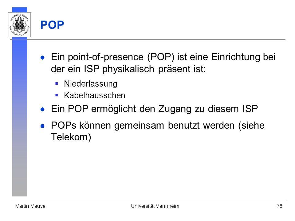 POP Ein point-of-presence (POP) ist eine Einrichtung bei der ein ISP physikalisch präsent ist: Niederlassung.