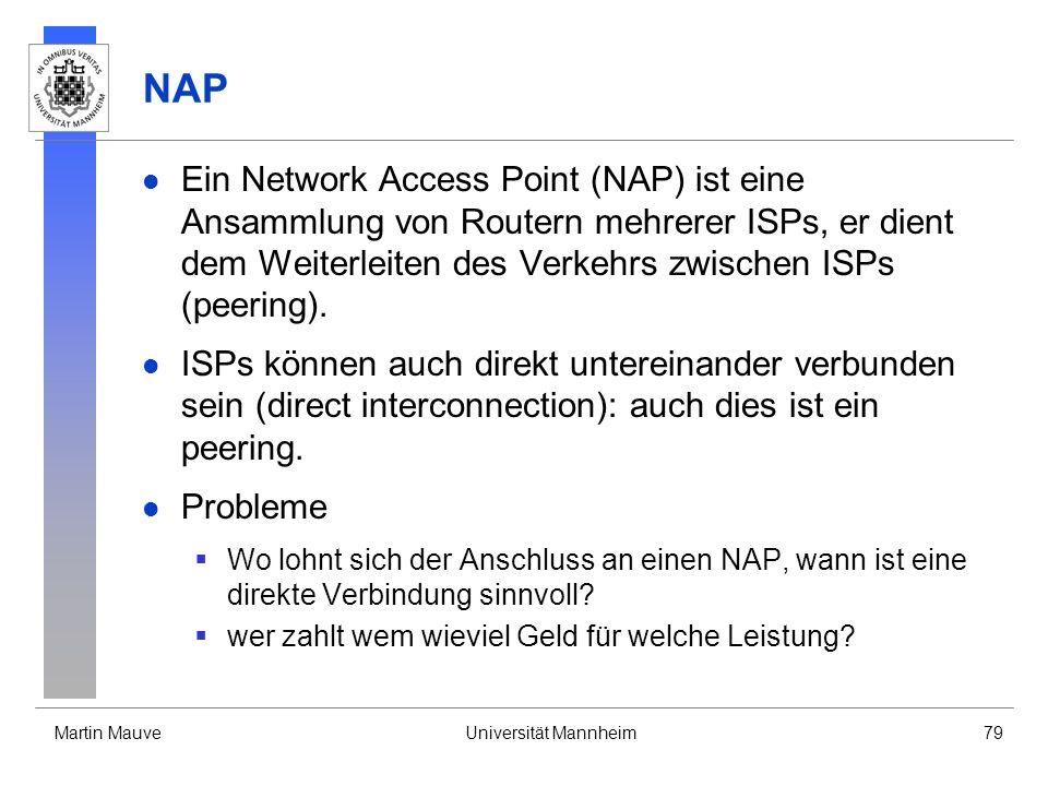 NAP Ein Network Access Point (NAP) ist eine Ansammlung von Routern mehrerer ISPs, er dient dem Weiterleiten des Verkehrs zwischen ISPs (peering).