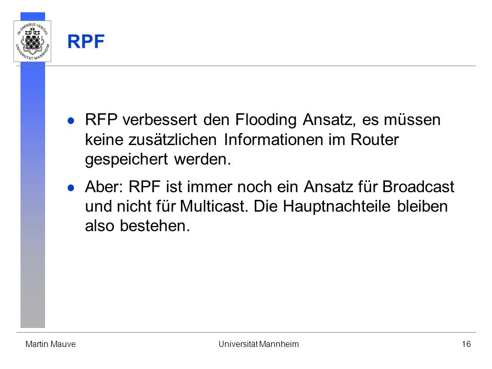 RPF RFP verbessert den Flooding Ansatz, es müssen keine zusätzlichen Informationen im Router gespeichert werden.