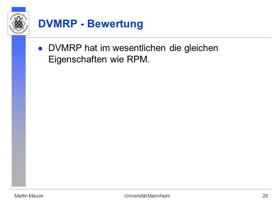 DVMRP - Bewertung DVMRP hat im wesentlichen die gleichen Eigenschaften wie RPM.