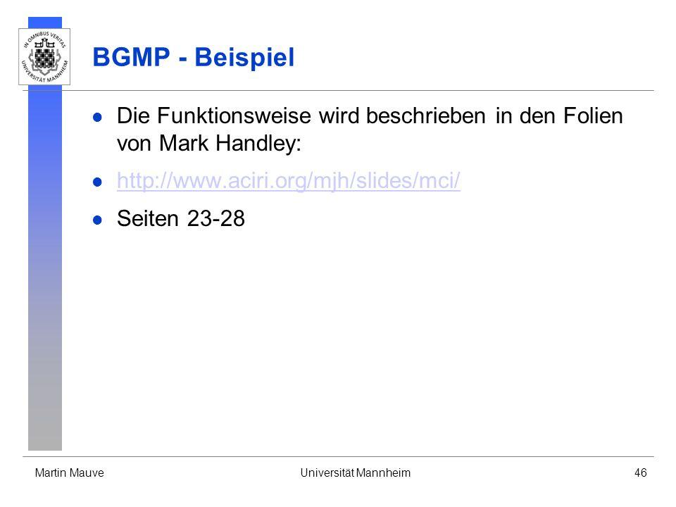 BGMP - Beispiel Die Funktionsweise wird beschrieben in den Folien von Mark Handley: http://www.aciri.org/mjh/slides/mci/
