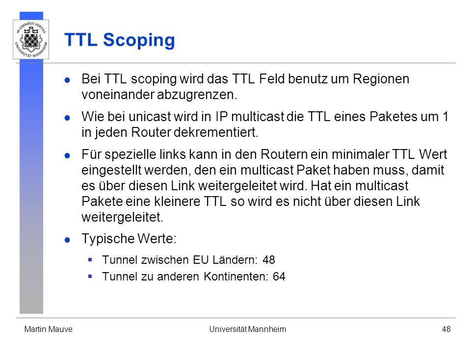 TTL Scoping Bei TTL scoping wird das TTL Feld benutz um Regionen voneinander abzugrenzen.
