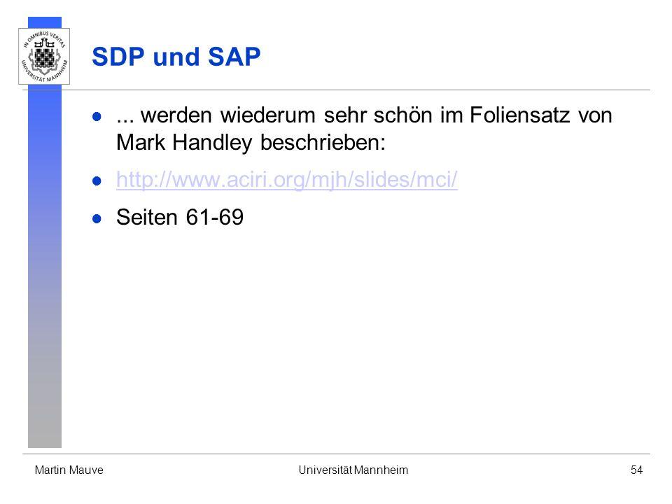 SDP und SAP ... werden wiederum sehr schön im Foliensatz von Mark Handley beschrieben: http://www.aciri.org/mjh/slides/mci/