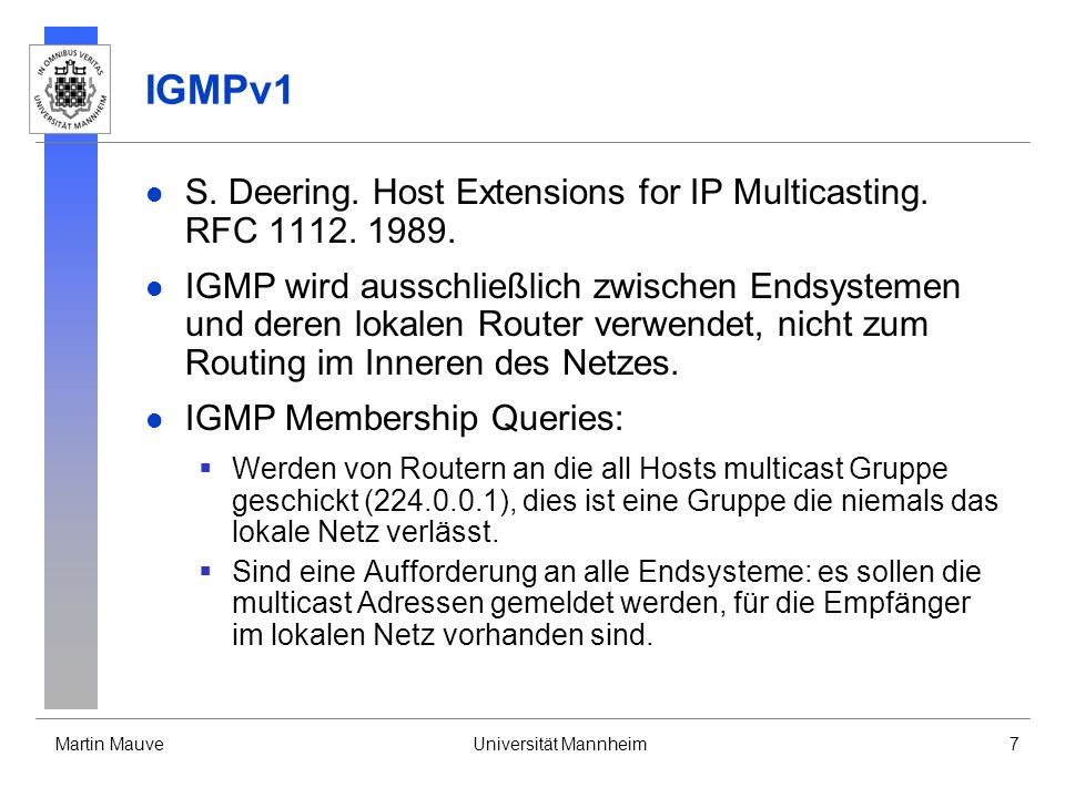 IGMPv1 S. Deering. Host Extensions for IP Multicasting. RFC 1112. 1989.
