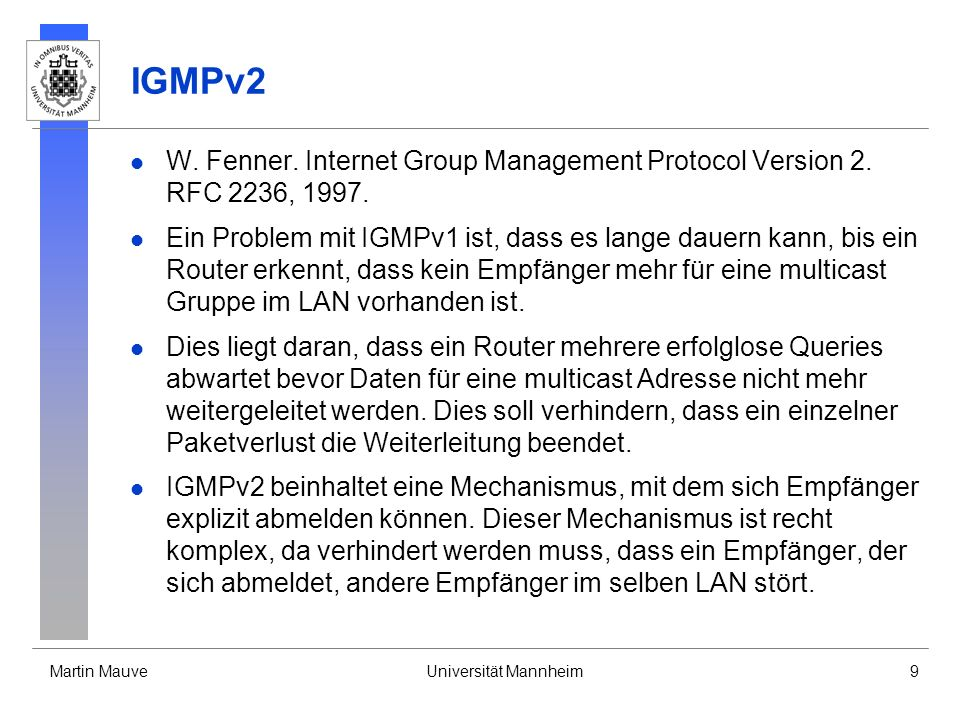 IGMPv2 W. Fenner. Internet Group Management Protocol Version 2. RFC 2236, 1997.