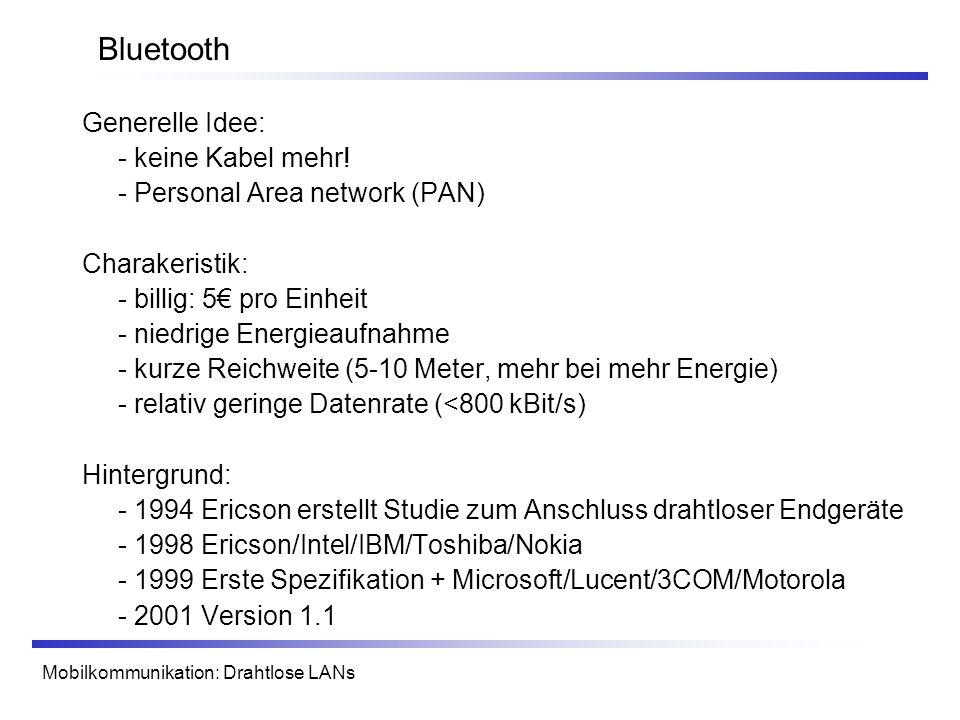 Bluetooth Generelle Idee: - keine Kabel mehr!