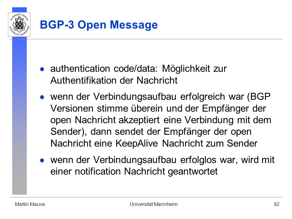BGP-3 Open Message authentication code/data: Möglichkeit zur Authentifikation der Nachricht.