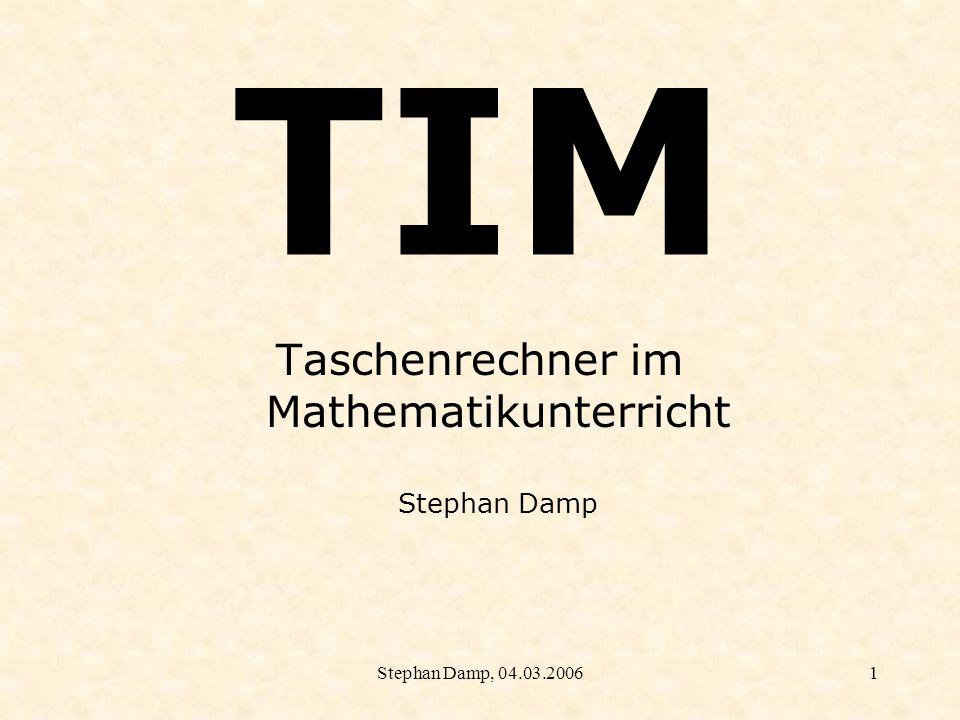 Taschenrechner im Mathematikunterricht Stephan Damp