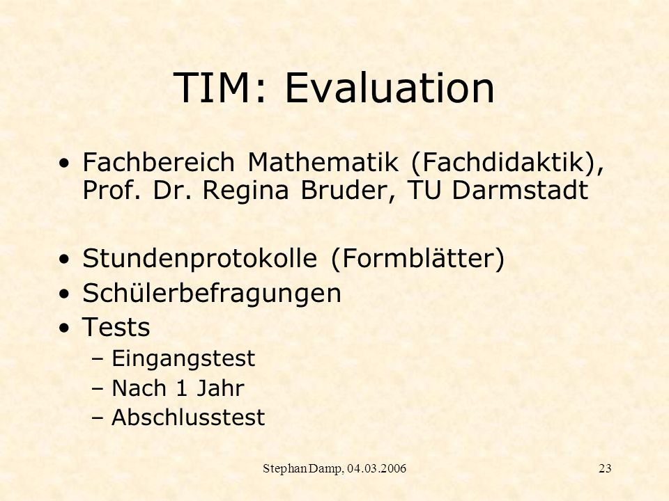 TIM: EvaluationFachbereich Mathematik (Fachdidaktik), Prof. Dr. Regina Bruder, TU Darmstadt. Stundenprotokolle (Formblätter)