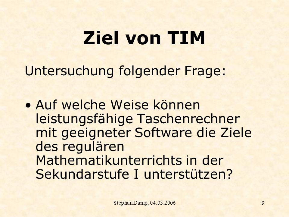 Ziel von TIM Untersuchung folgender Frage: