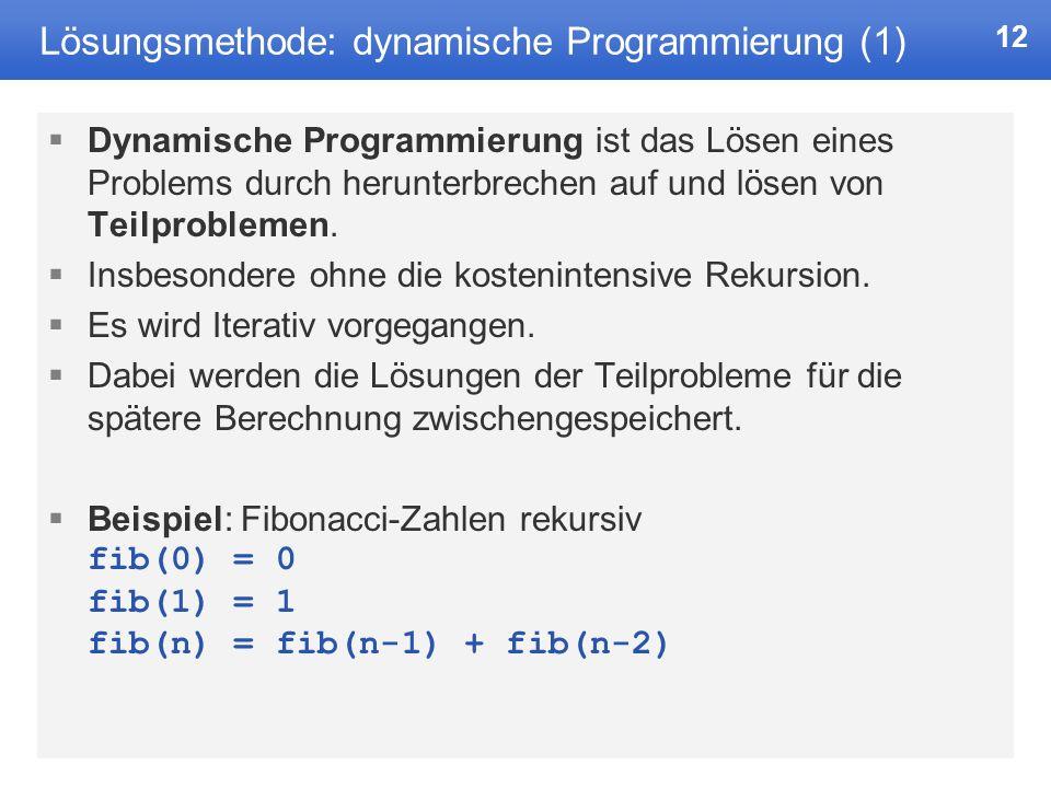 Lösungsmethode: dynamische Programmierung (1)