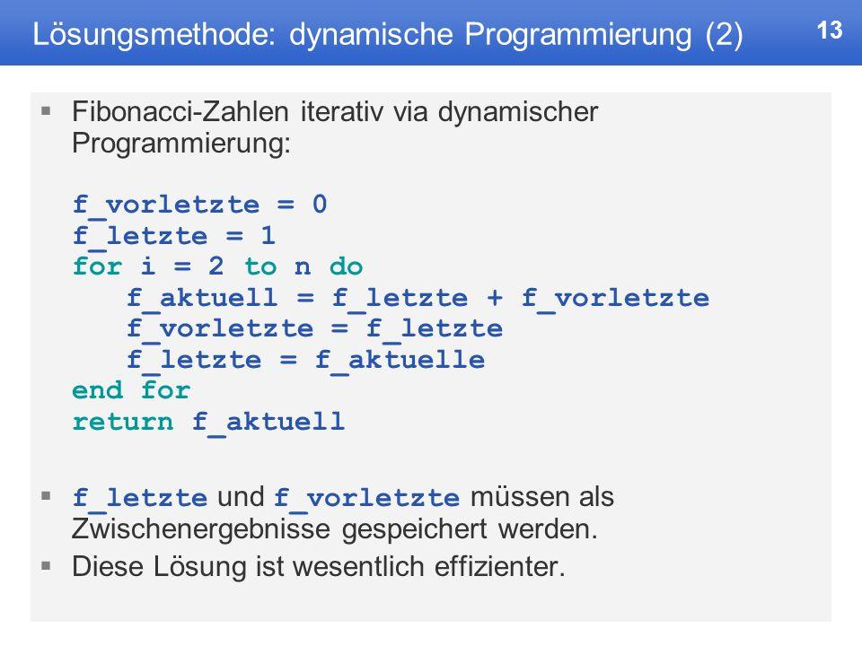 Lösungsmethode: dynamische Programmierung (2)