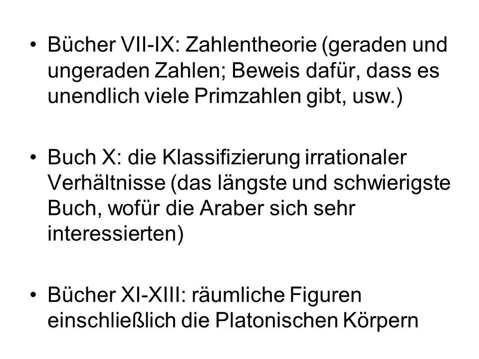 Bücher VII-IX: Zahlentheorie (geraden und ungeraden Zahlen; Beweis dafür, dass es unendlich viele Primzahlen gibt, usw.)