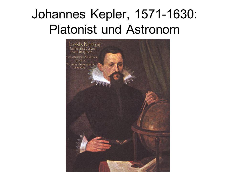Johannes Kepler, 1571-1630: Platonist und Astronom
