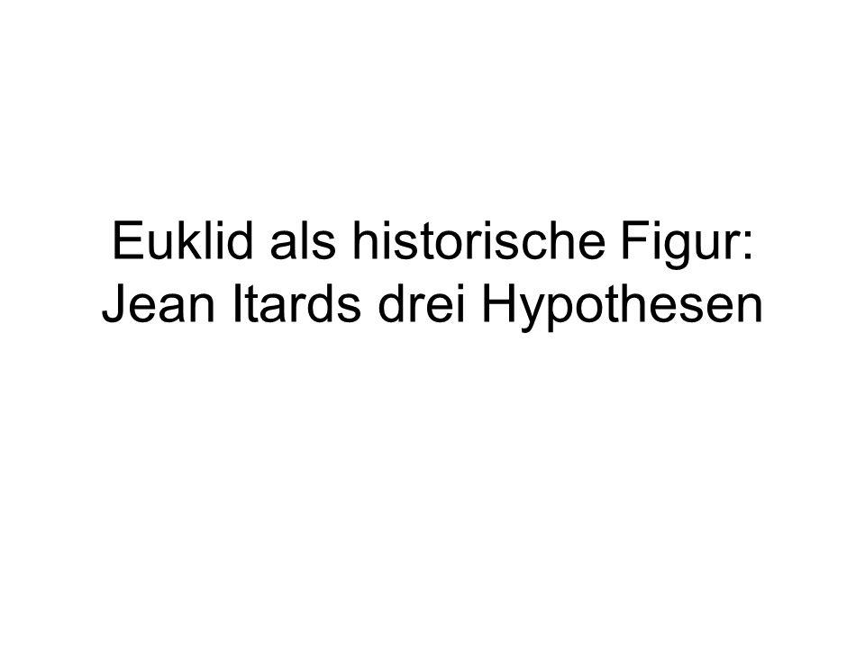 Euklid als historische Figur: Jean Itards drei Hypothesen