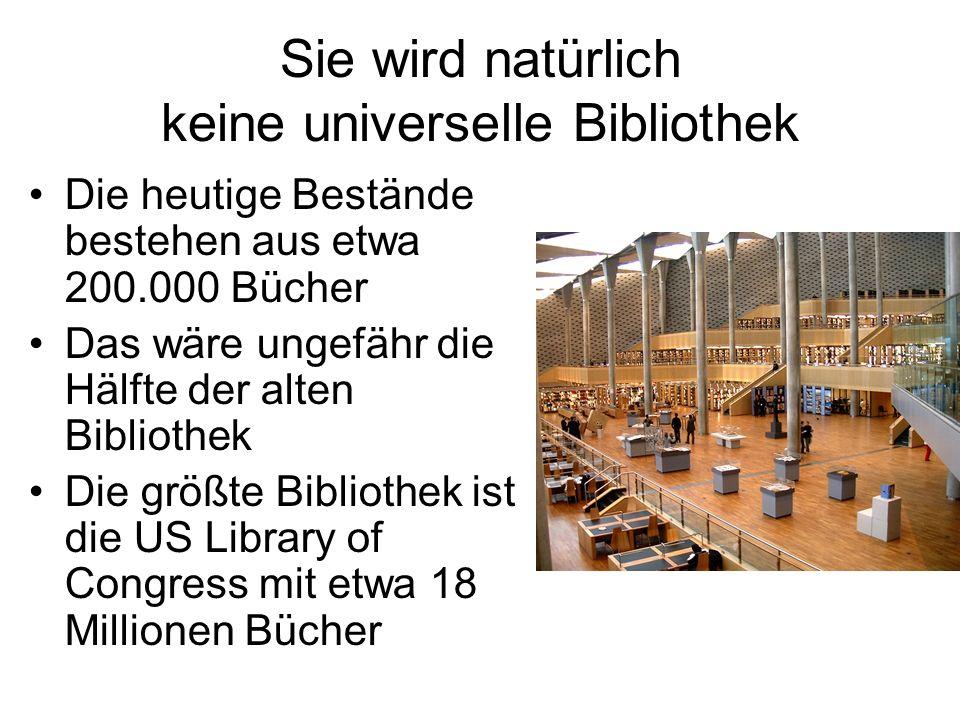 Sie wird natürlich keine universelle Bibliothek