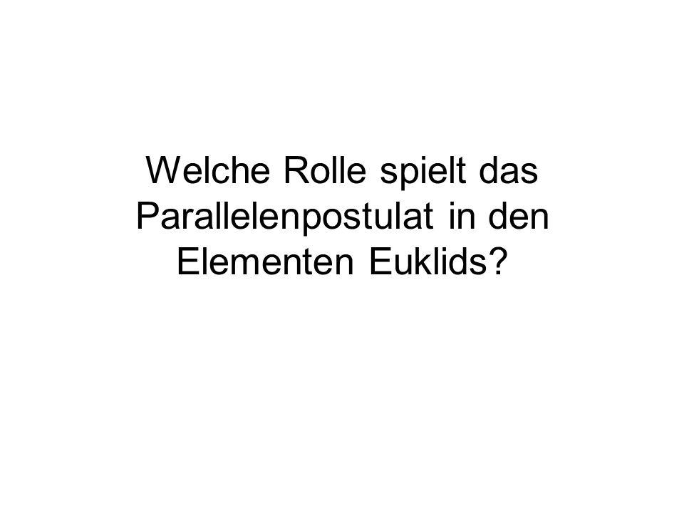 Welche Rolle spielt das Parallelenpostulat in den Elementen Euklids