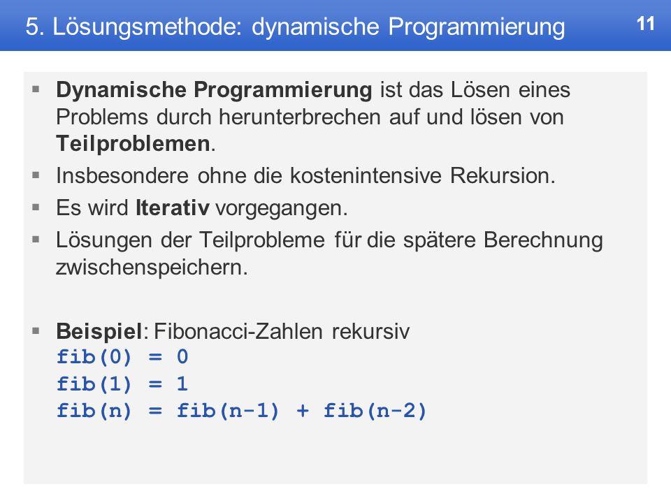 5. Lösungsmethode: dynamische Programmierung