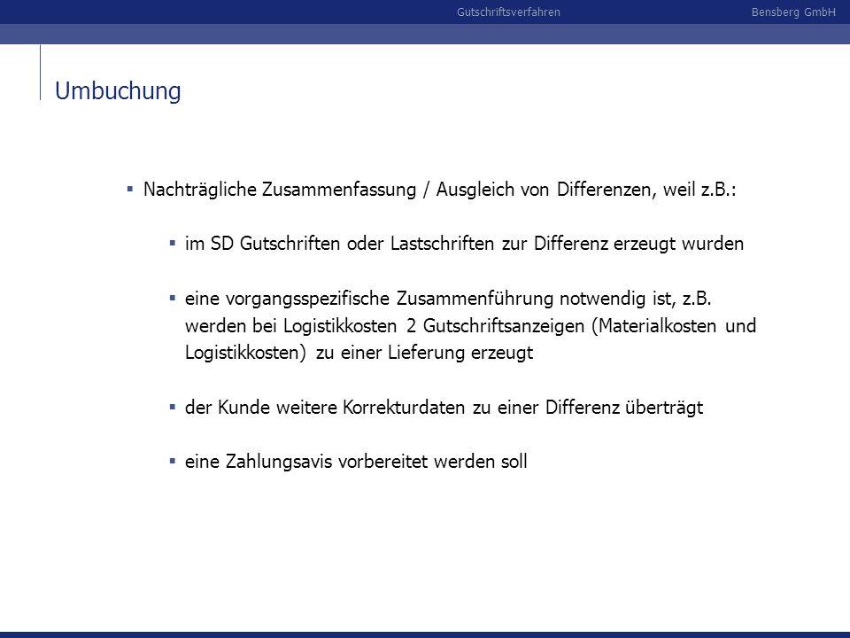 Umbuchung Nachträgliche Zusammenfassung / Ausgleich von Differenzen, weil z.B.: im SD Gutschriften oder Lastschriften zur Differenz erzeugt wurden.