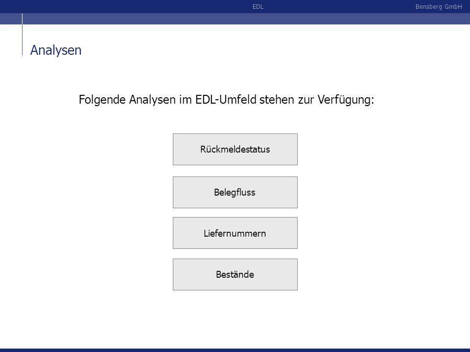 Analysen Folgende Analysen im EDL-Umfeld stehen zur Verfügung: