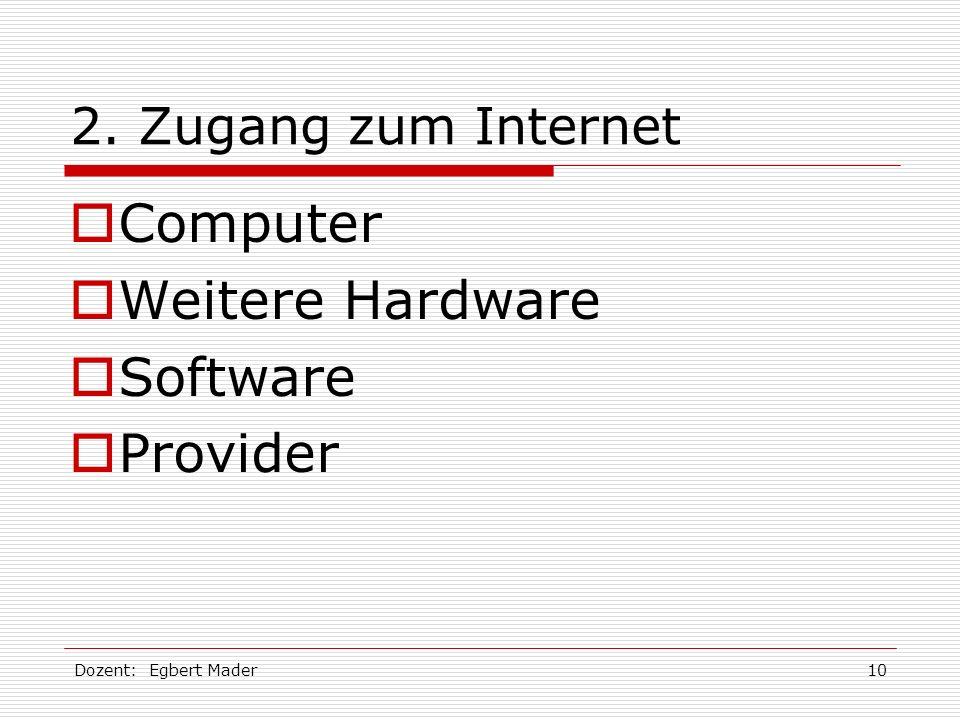 Computer Weitere Hardware Software Provider 2. Zugang zum Internet