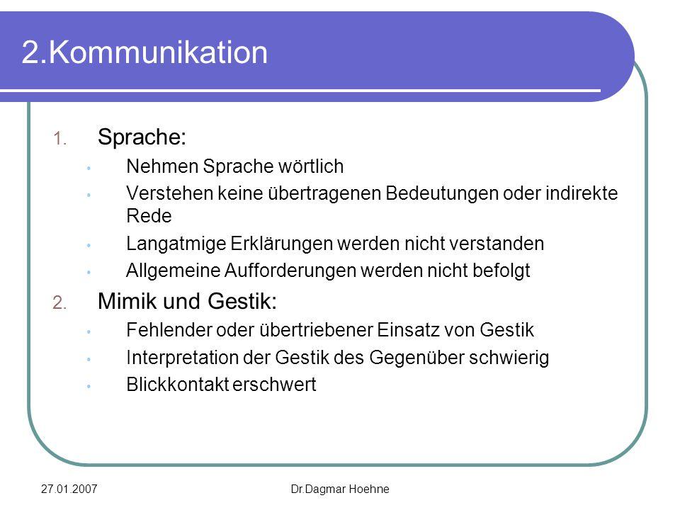 2.Kommunikation Sprache: Mimik und Gestik: Nehmen Sprache wörtlich