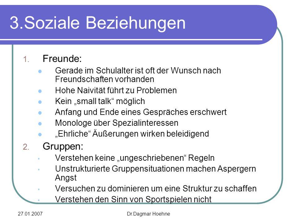 3.Soziale Beziehungen Freunde: Gruppen: