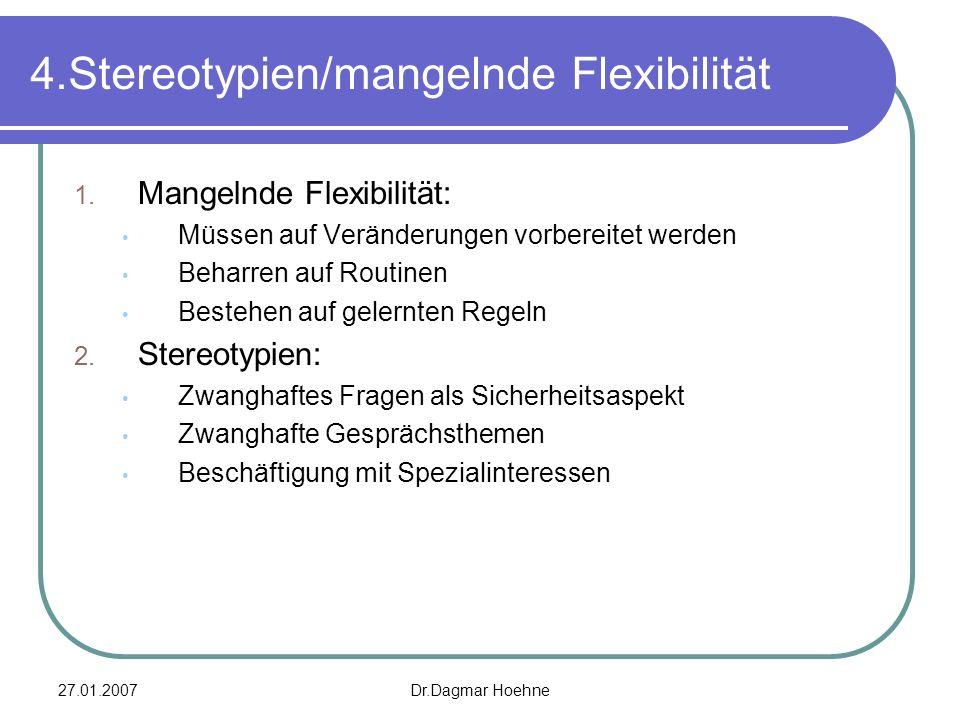 4.Stereotypien/mangelnde Flexibilität