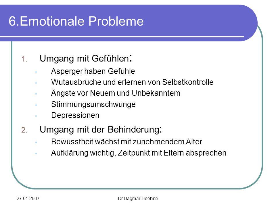 6.Emotionale Probleme Umgang mit Gefühlen: Umgang mit der Behinderung: