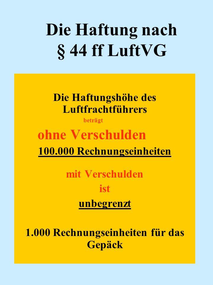 Die Haftung nach § 44 ff LuftVG